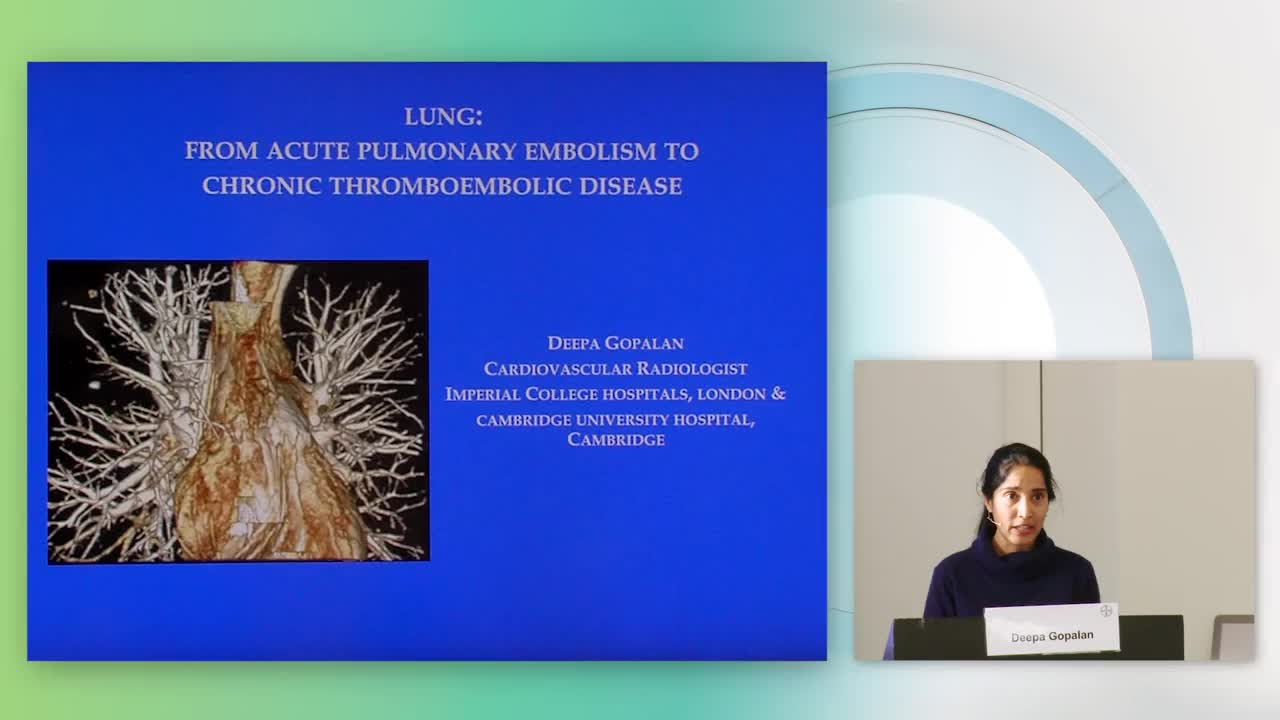 D. Gopalan: Lung – From PE to CTEPH